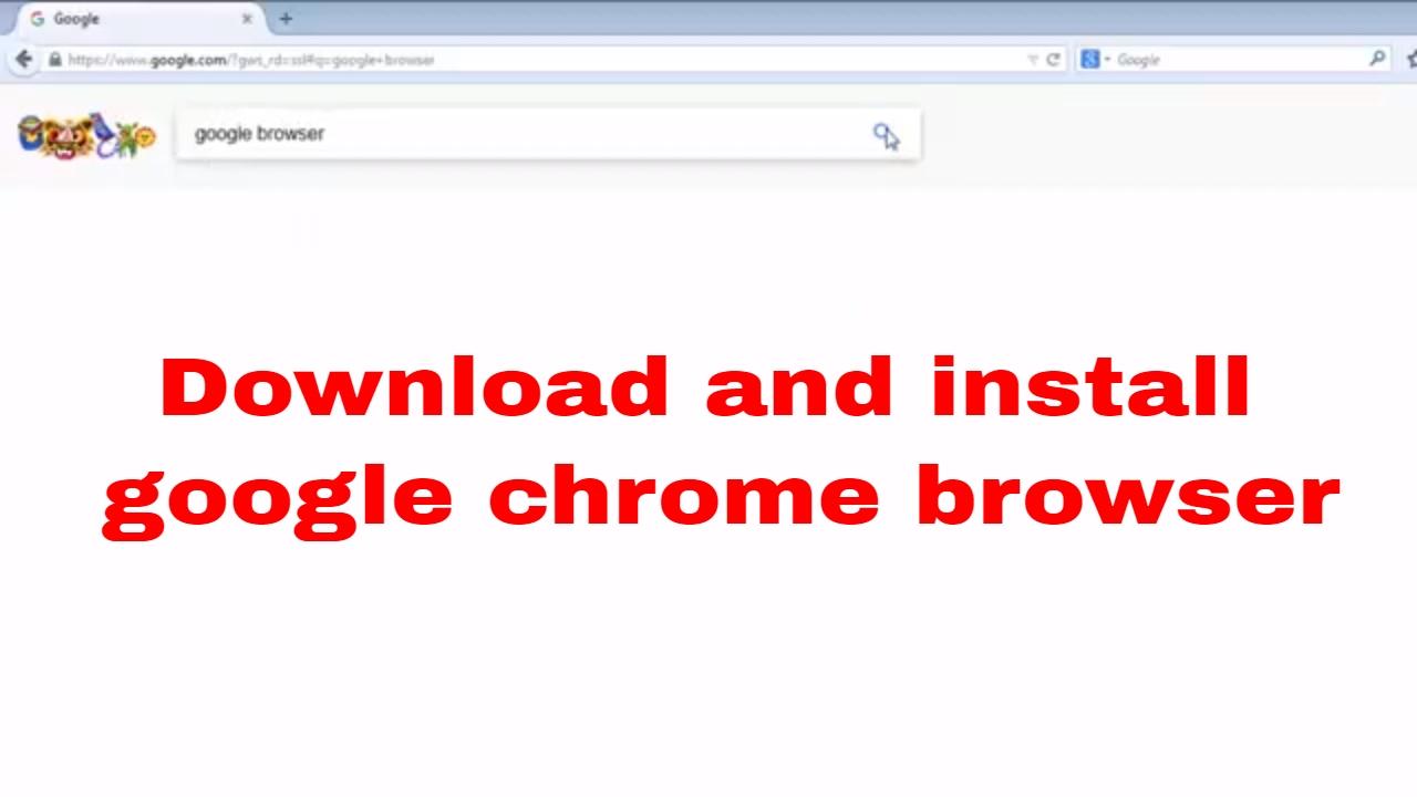 How Do I Download Google Chrome Browser