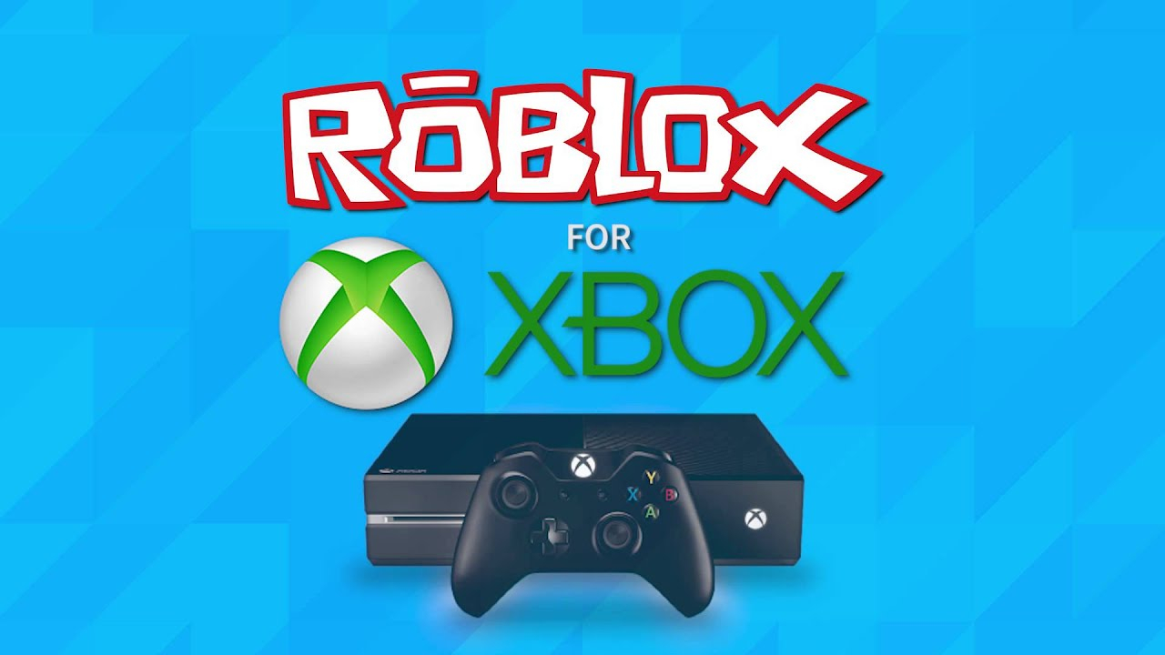 Roblox Xbox One Is Now Available For Free Download How