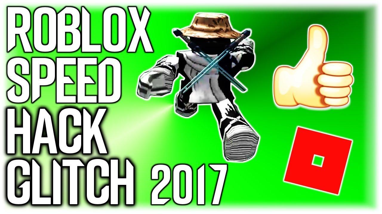 ROBLOX SPEED HACK GLITCH working 2017 YouTube